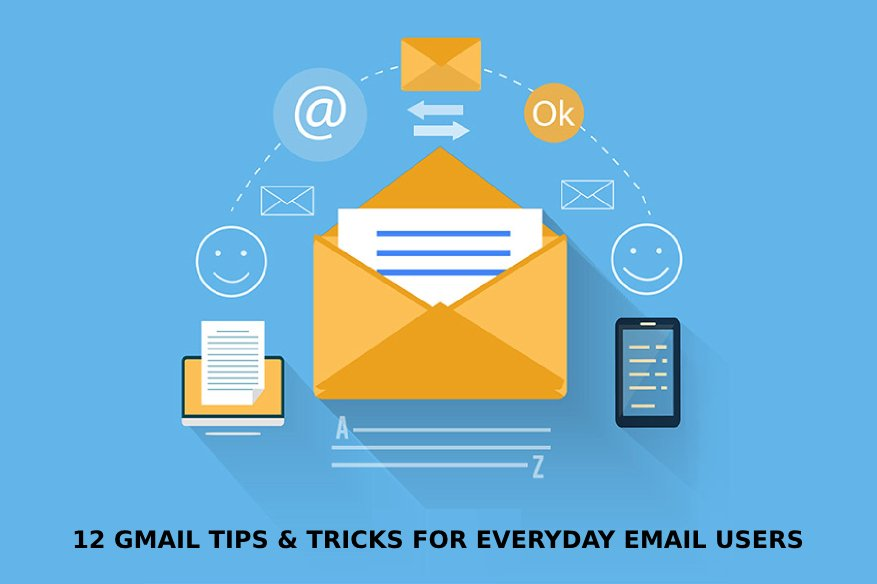 12 Gmail Tips & Tricks For Everyday