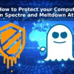 How to Protect your Computer from Spectre and Meltdown Attacks