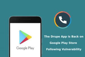 The Drupe App is Back on Google Play Store Following Vulnerability