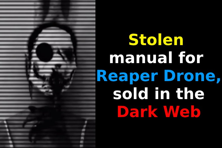 Stolen manual for Reaper Drone, sold in the Dark Web for just $200