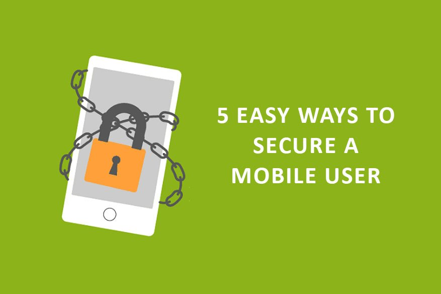 Ways to Secure a Mobile User
