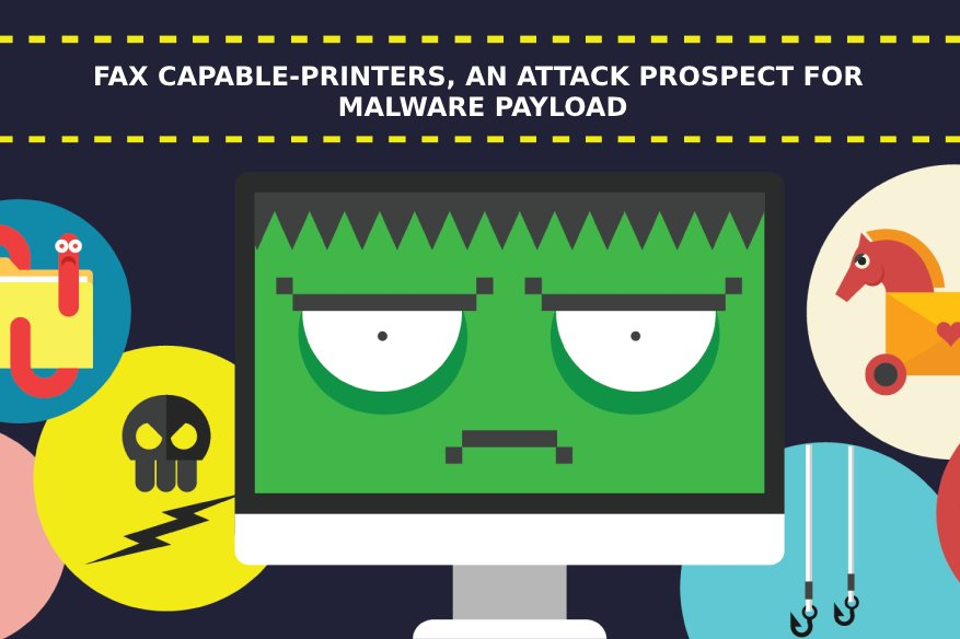 Fax Capable-Printers, an Attack Prospect for Malware Payload