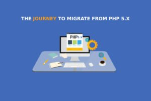 The Journey To Migrate From PHP 5.x
