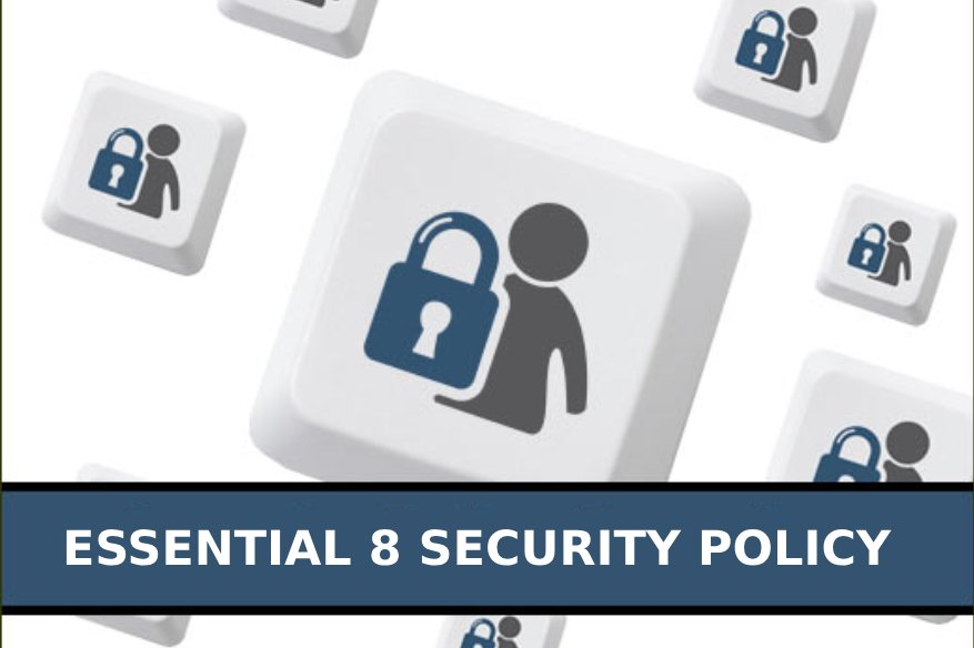 Essential 8 Security Policy