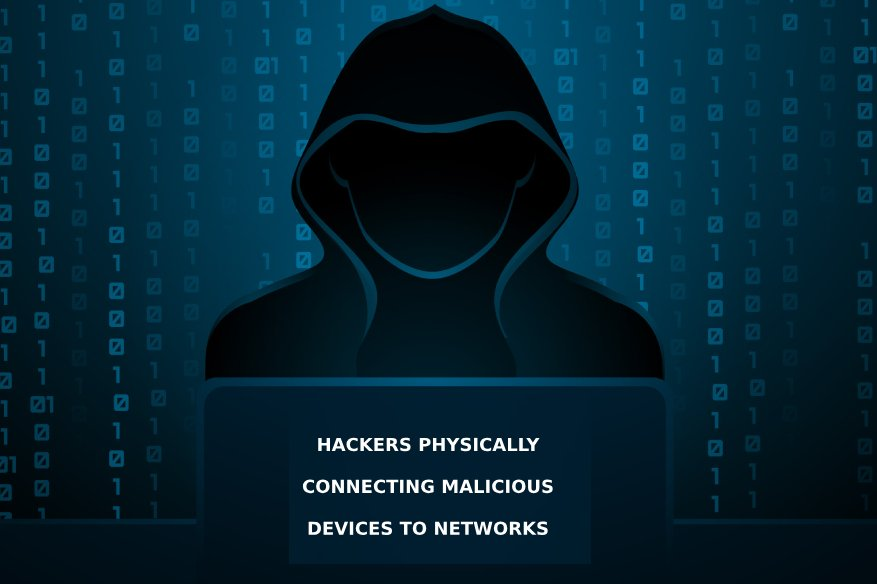 Hackers Physically Connecting Malicious Devices to Networks