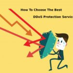 How To Choose The Best DDoS Protection Service