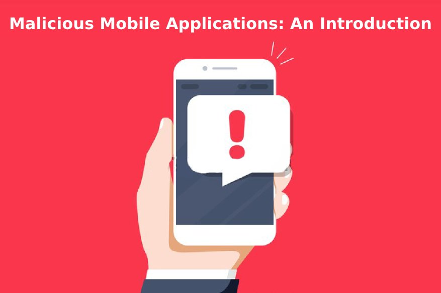 Malicious Mobile Applications: An Introduction