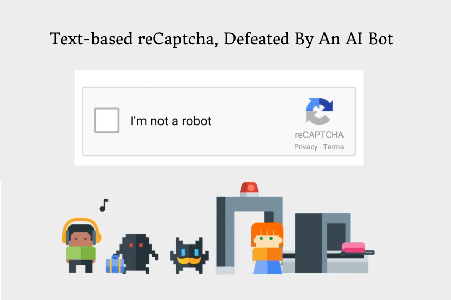 Text-based reCaptcha, Defeated By An AI Bot