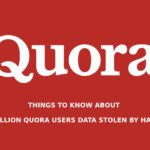Things to know about 100 million quora users data Stolen by Hackers