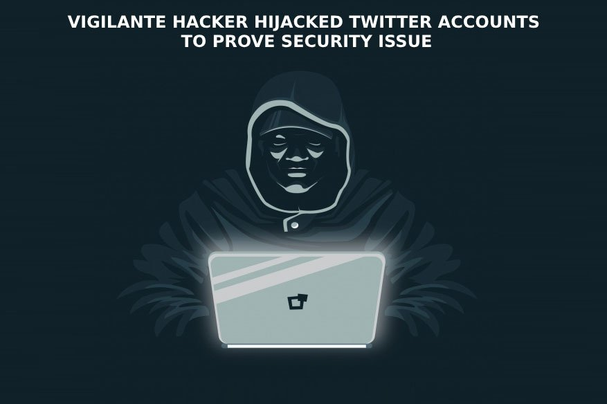 Vigilante Hacker Hijacked Twitter Accounts To Prove Security Issue