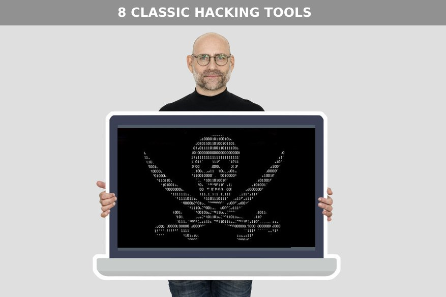 8 Classic Hacking Tools