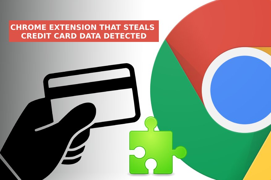 Chrome Extension that Steals Credit Card Data Detected