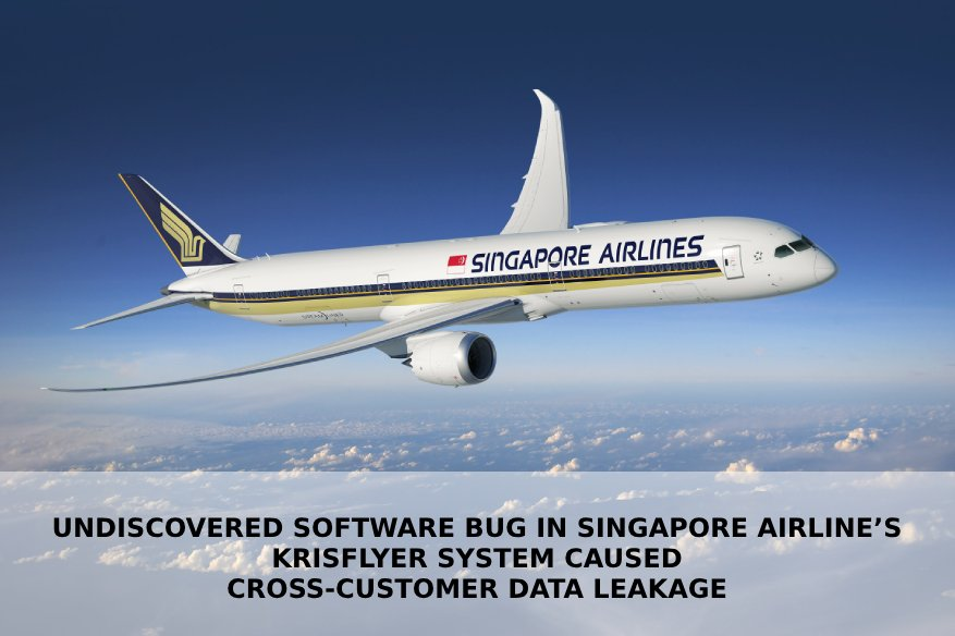 Undiscovered Software Bug In Singapore Airline's KrisFlyer System Caused Cross-Customer Data Leakage