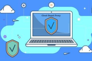 Advantages and Disadvantages of Cloud Based Proxy