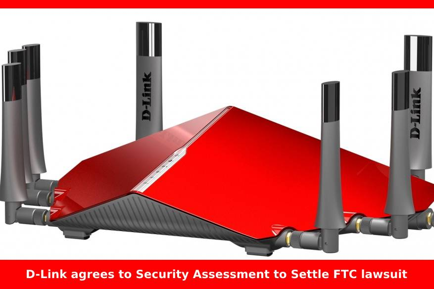 D-Link agrees to Security Assessment to Settle FTC lawsuit