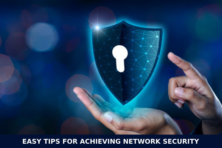 Easy Tips for Achieving Network Security
