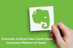 Evernote Critical Flaw Could Have Impacted Millions of Users