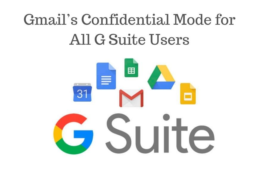 Gmail's Confidential Mode for All G Suite Users