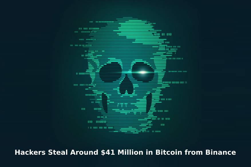 Hackers Steal Around $41 Million in Bitcoin from Binance