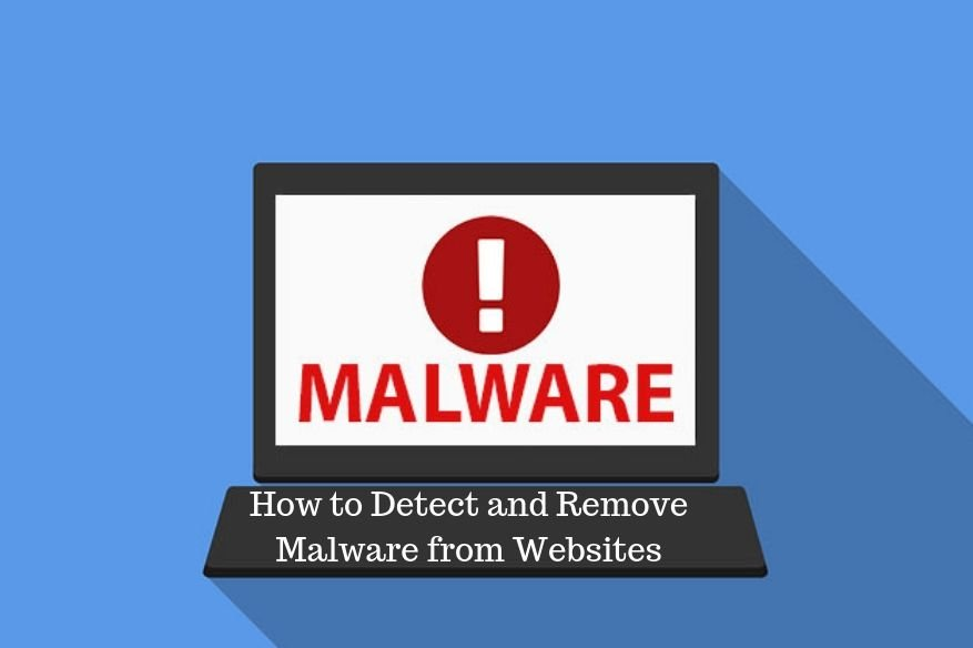 How to Detect and Remove Malware from Websites