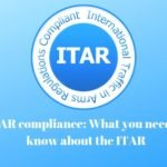 ITAR compliance What you need to know about the ITAR