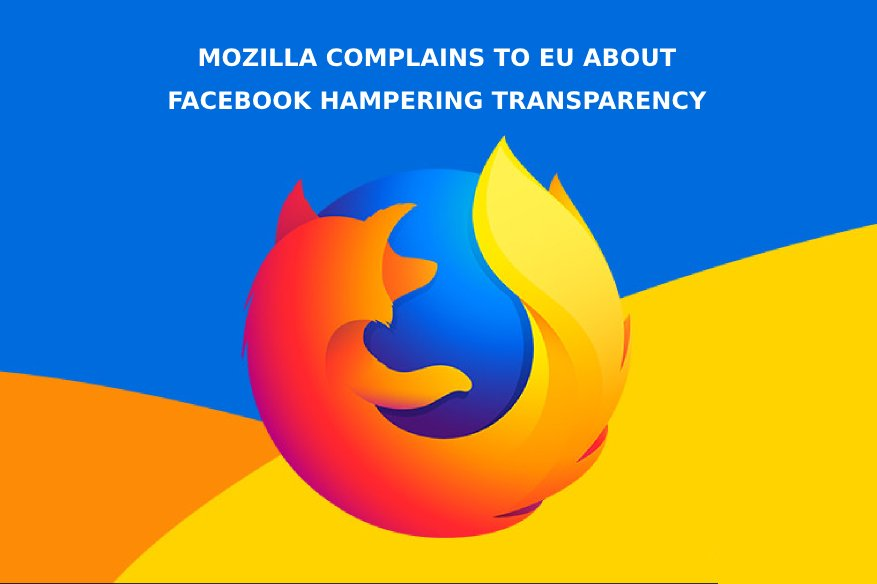 Mozilla Complains to EU About Facebook Hampering Transparency