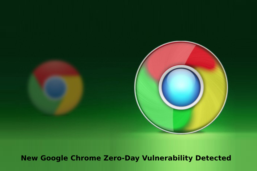New Google Chrome Zero-Day Vulnerability Detected