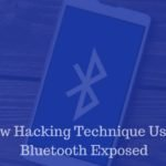 New Hacking Technique Using Bluetooth Exposed