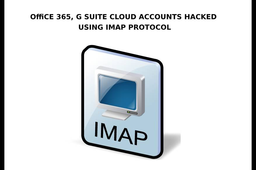 Office-365-G-Suite-Cloud-Accounts-Hacked-Using-IMAP-Protocol