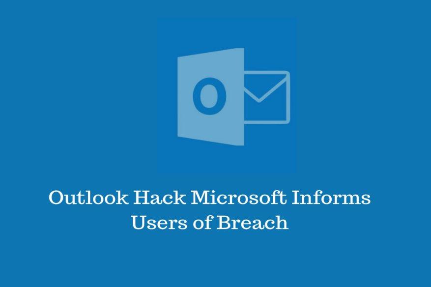 Outlook Hack Microsoft Informs Users of Breach