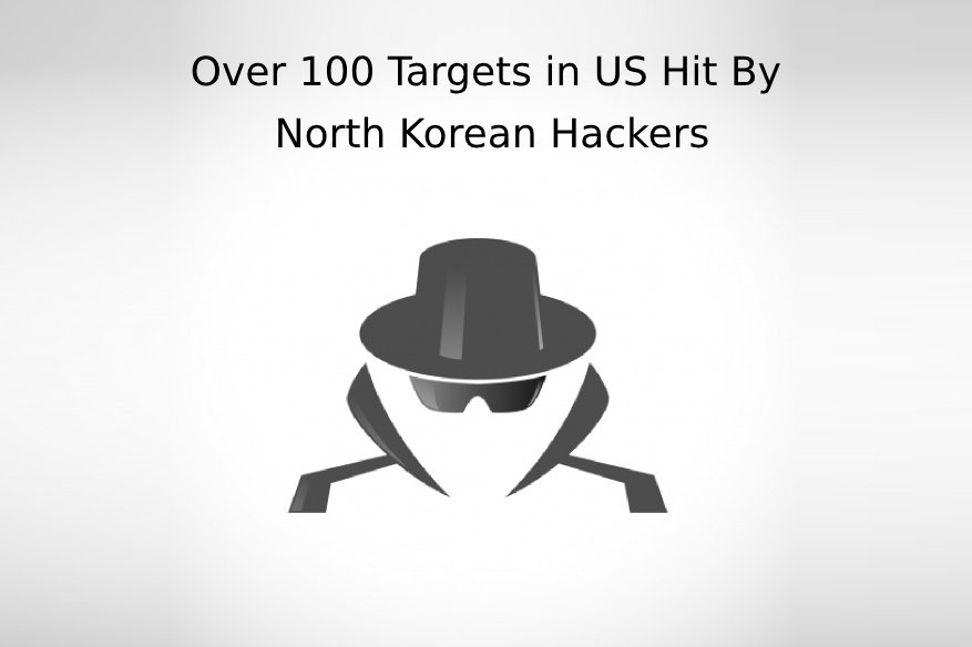 Over 100 Targets in US Hit By North Korean Hackers