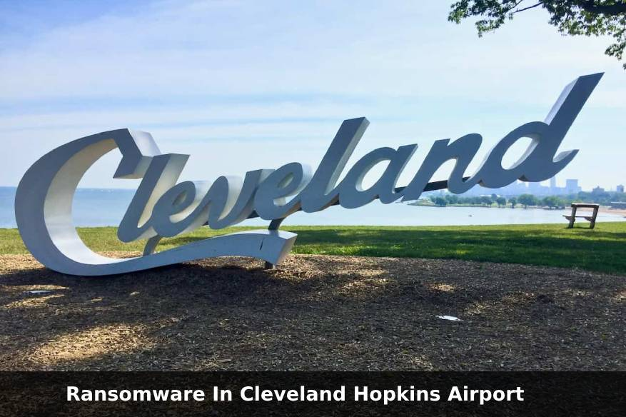 Ransomware In Cleveland Hopkins Airport, Is There A Cover-up