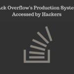 Stack Overflow's Production Systems Accessed by Hackers