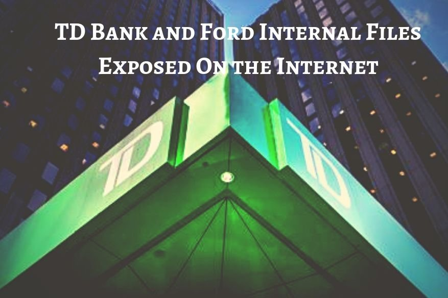 TD Bank and Ford Internal Files Exposed On the Internet