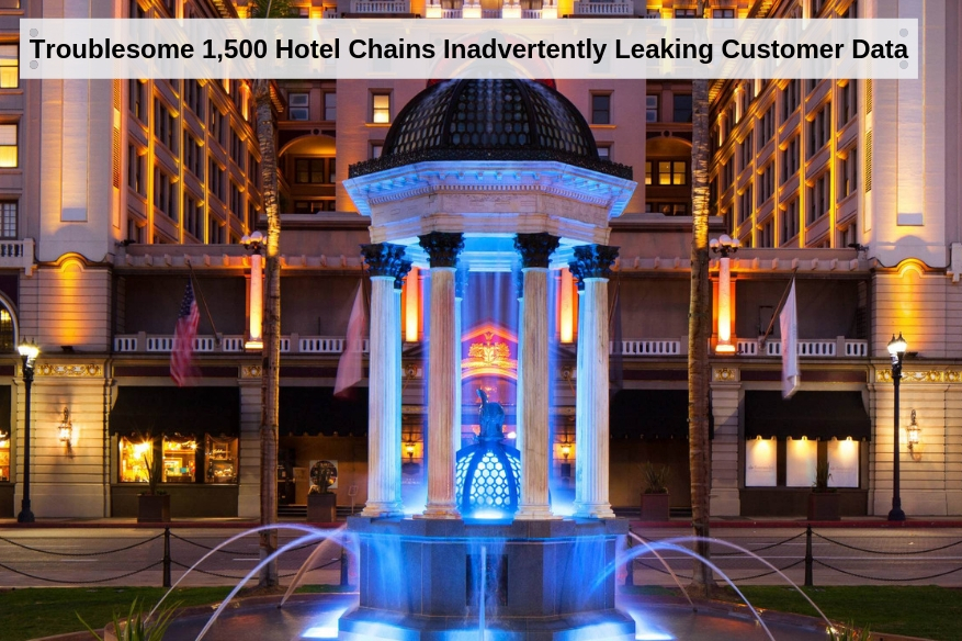 Troublesome 1,500 Hotel Chains Inadvertently Leaking Customer Data