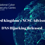 United Kingdom's NCSC Advisory vs DNS Hijacking Released
