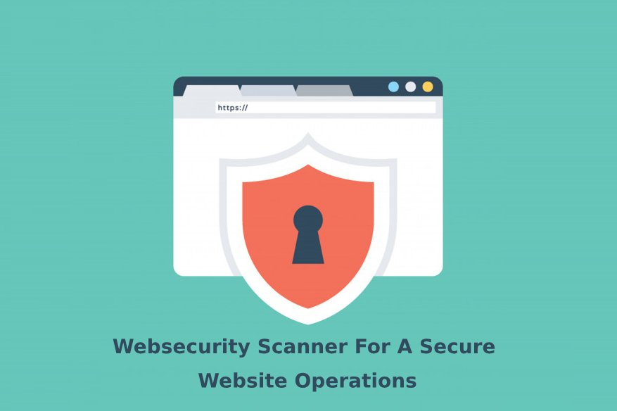 Websecurity Scanner For A Secure Website Operations