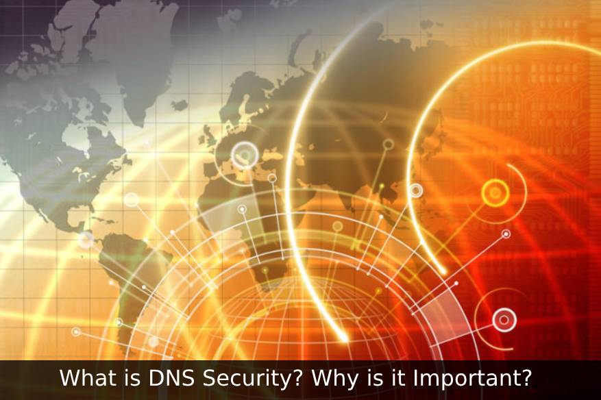 What is DNS Security? Why is it Important?