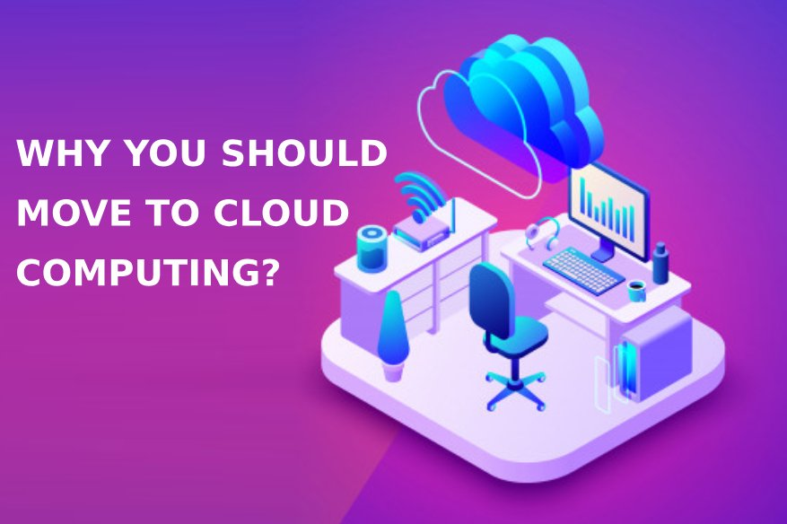 Why You Should Move to Cloud Computing