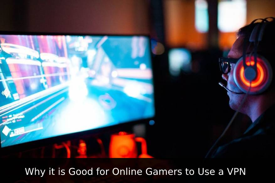 Why it is Good for Online Gamers to Use a VPN