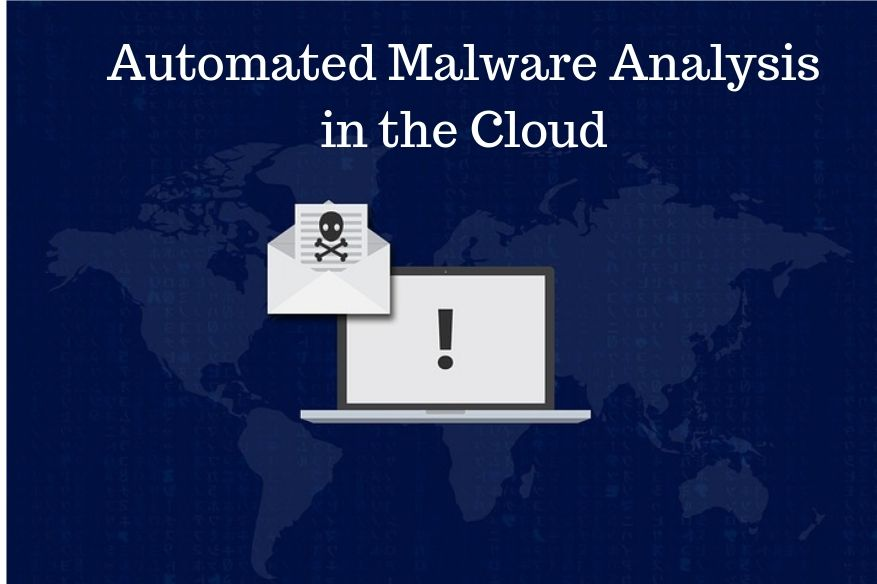 automated malware analysis in the cloud